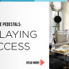 Pease Pedestals: Displaying Success