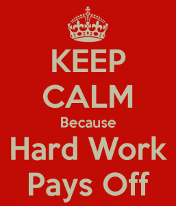 keep-calm-because-hard-work-pays-off